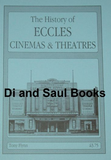 The History of Eccles Cinemas and Theatres, by Tony Flynn